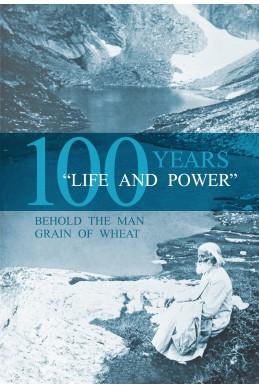 Life and power – 100 years  Ето го човека