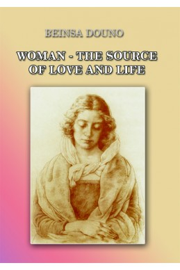 Woman the source of love and life