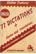 77 Dictations and stories and translations - for higher intermediate and advanced level